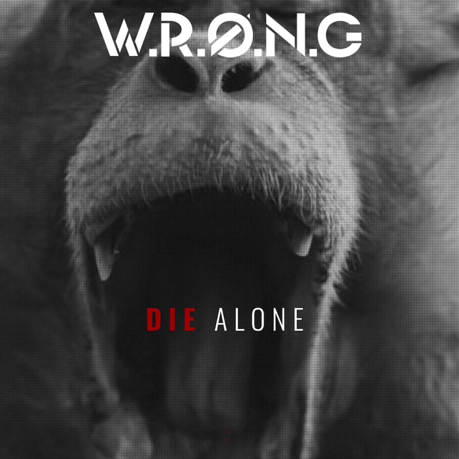Chronique du premier EP de W.R.Ø.N.G : Die Alone