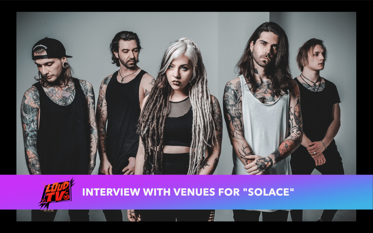 VENUES interview on Loud tv for Solace